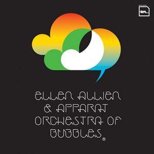 ALLIEN, Ellen/APPARAT - Orchestra Of Bubbles