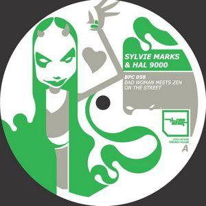 MARKS, Sylvie & HAL9000 - Bad Woman Meets Zen On The Street