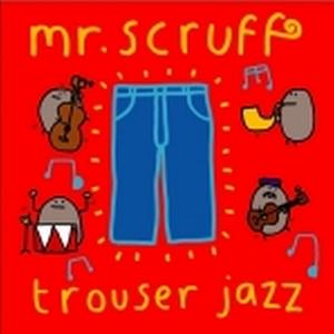 MR SCRUFF - Trouser Jazz