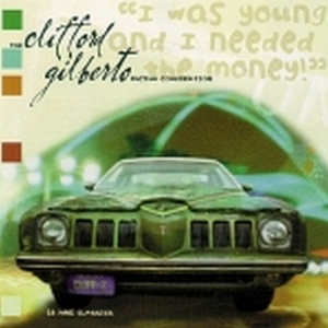 CLIFFORD GILBERTO RHYTHM COMBINNATION, The - I Was Young & I Needed The Money