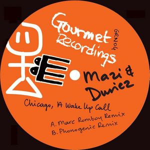 MAZI & DURIEZ - Chicago, A Wake Up Call (remixes)