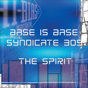 BASS IS BASE feat SYNDICATE 305 - The Spirit