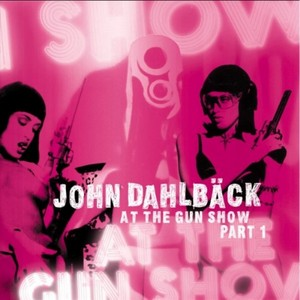 DAHLBACK, John - At The Gun Show (Part 1)