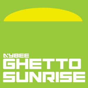 AYBEE - Ghetto Sunrise