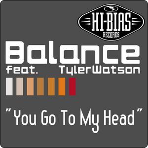 BALANCE feat TYLER WATSON - You Go To My Head