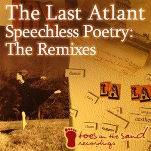 LAST ATLANT, The - Speechless Poetry (The Remixes)