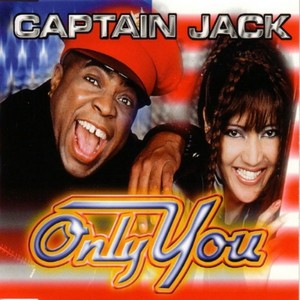 CAPTAIN JACK - Only You