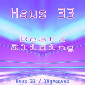 HAUS 33 - Beatz Sliding