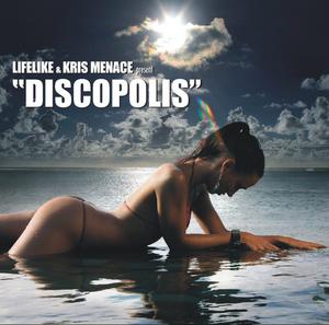 LIFELIKE/KRIS MENACE - Discopolis