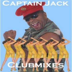 CAPTAIN JACK - The Clubmixes