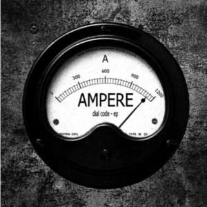 AMPERE - Dial Code EP