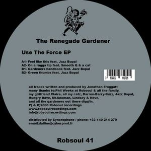 RENEGADE GARDENER, The - Use The Force EP