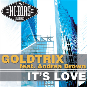 GOLDTRIX feat ANDREA BROWN - It's Love (Trippin')