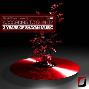 SHAYAN, Babak/VARIOUS - According To Quality: 3 Years Of Shayan-Music (Part 01)