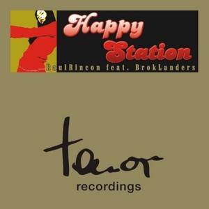RINCON, Raul feat BROK LANDERS - Happy Station