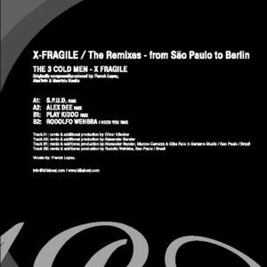 3 COLD MEN, The - X Fragile (remixes)
