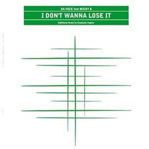 DA FACE feat MICKY G - I Don't Wanna Lose It