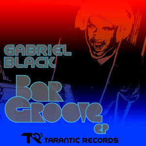 BLACK, Gabriel - Bar Groove EP