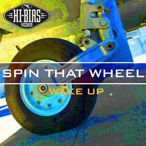 SPIN THAT WHEEL - Wake Up