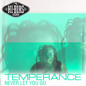 TEMPERANCE - Never Let You Go
