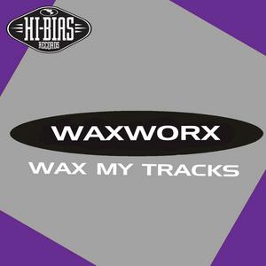 WAXWORX - Wax My Tracks EP