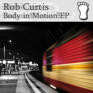 CURTIS, Rob - Body In Motion EP