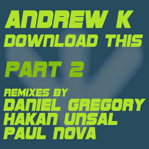 ANDREW K - Download This (Part 2)
