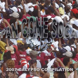 VARIOUS - Pan Gone Soca - 2007 Calypso Compilation