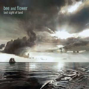 BEE/FLOWER - Last Sight Of Land