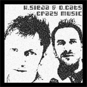 K SIEJA & O CATS - Crazy Music