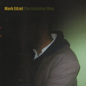 MARK EITZEL - The Invisible Man