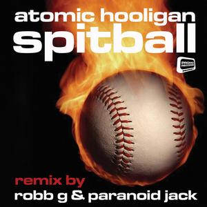 ATOMIC HOOLIGAN - Spitball (remixes)