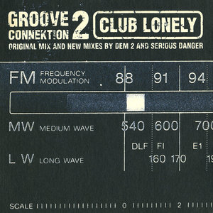 GROOVE CONNEKTION 2 - Club Lonely