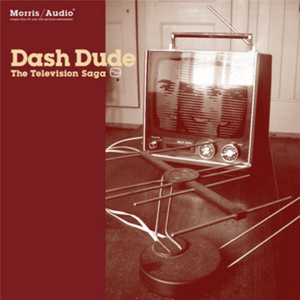 DASH DUDE - The Televison Saga