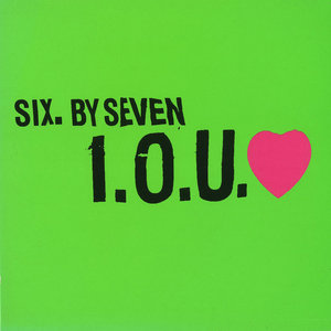 SIX BY SEVEN - IOU Love