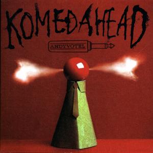 VOTEL, Andy - Komedahead