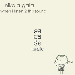 GALA, Nikola feat ZM - When I Listen 2 This Sound