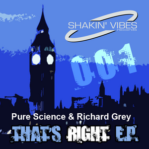 PURE SCIENCE/RICHARD GREY - That's Right EP