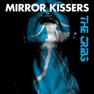 CRIBS, The - Mirror Kissers
