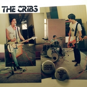 CRIBS, The - You're Gonna Lose Us