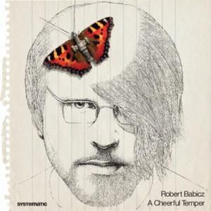 BABICZ, Robert - A Cheerful Temper