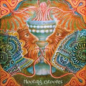 FLOOTING GROOVES - Upsyde Downe