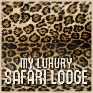 VARIOUS - My Luxury Safari Lodge: Cape Town, Bye Bye