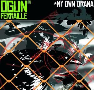 FERRAILLE, Ogun - My Own Drama
