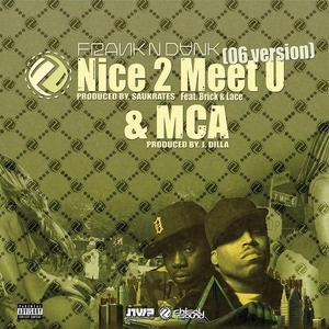 FRANK N DANK - Nice 2 Meet You