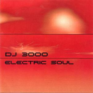 DJ 3000 - Electric Soul