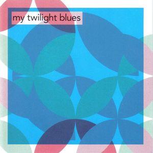 VARIOUS - My Twilight Blues