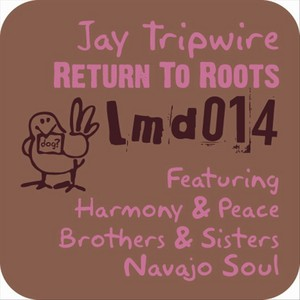 TRIPWIRE, Jay - Return To Roots