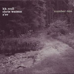 KK NULL/CHRIS WATSON/Z'EV - Number One
