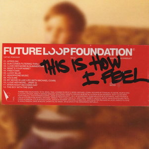FUTURE LOOP FOUNDATION - This Is How I Feel